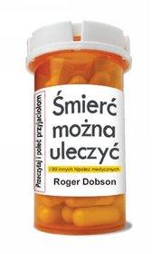 Smierc-mozna-uleczyc_Roger-Dobson,images_product,11,978-83-85458-96-8